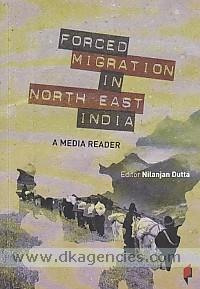 Forced migration in North East India :  a media reader /