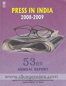 Press in India, 2008-09 :  53rd annual report of the Registrar of Newspapers for India /