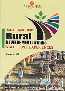 Rural development in India :  state level experiences : ASSOCHAM's study.