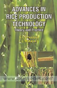 Advances in rice production technology :  theory and practice /