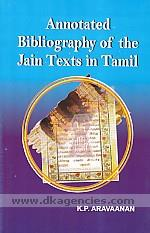 Annotated bibliography of the Jain texts in Tamil /