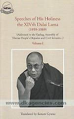 Speeches of His Holiness the XIVth Dalai Lama, 1959-1989 :  addressed to the Kashag, Assembly of Tibetan People's Deputies and civil servants- /
