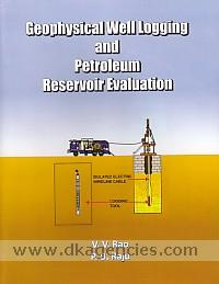 Geophysical well logging and petroleum reservoir evaluation /