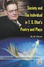 Society and the individual in T.S. Eliot's poetry and plays /