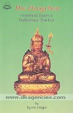 The dzogchen :  innermost essence preliminary practice =