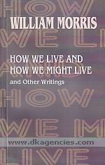 How we live and how we might live and other writings /