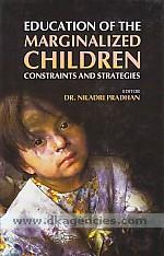 Education of the marginalized children :  constraints and strategies /