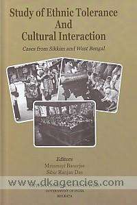 Study of ethnic tolerance and cultural interaction :  cases from Sikkim and West Bengal /