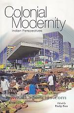 Colonial modernity :  Indian perspectives /