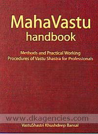 MahaVastu handbook :  methods and practical working procedures of vastu shastra for professionals /