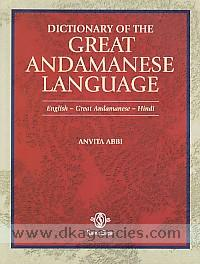 Dictionary of the Great Andamanese language :  English-Great Andamanese-Hindi /