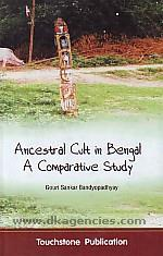 Ancestral cult in Bengal :  a comparative study /
