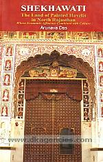 Shekhawati :  the land of painted havelis in north Rajasthan : where economic affluence combined with culture /