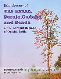 Ethnobotany of the Kondh, Poraja, Gadaba and Bonda of the Koraput region of Odisha, India /