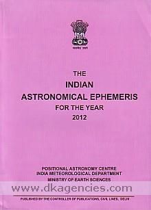 The Indian astronomical ephemeris for the year, 2012 /