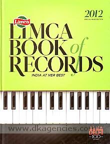Limca book of records, 2012 :  India at her best /