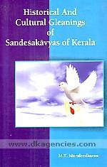 Historical and cultural gleanings of sandesakavyas of Kerala /