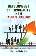 The development of personality in the Indian ecology /