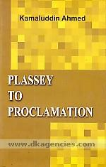 Plassey to proclamation :  a study of Indian Muslim resistance to British colonial expansion in India /