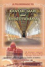 Pilgrimage to Kanyakumari and Rameshwaram :  [a journey through two of India's most sacred centres of pilgrimage] /