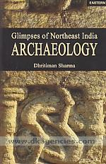 Glimpses of Northeast India archaeology /