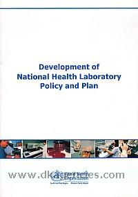 Development of national health laboratory policy and plan.