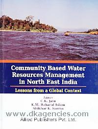Community based water resources management in North East India :  lessons from a global context /