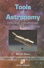 Tools of astronomy :  how they transformed our view of the universe /