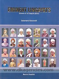 Eminent lingayats :  cameos of 52 Lingayat giants /