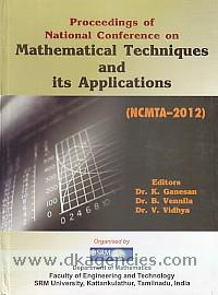Proceedings of the National Conference on Mathematical Techniques and its Applications (NCMTA-2012), 8-9 February 2012 /