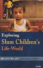 Exploring slum children's life world /