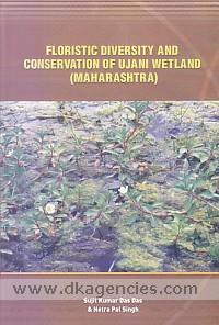 Floristic diversity and conservation of Ujani wetland (Maharashtra) /