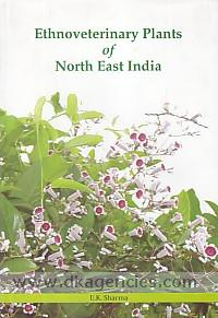 Ethnoveterinary plants of North East India /