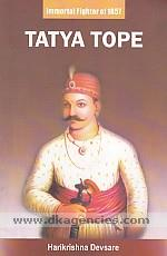 Tatya Tope :  immortal fighter of 1857 /