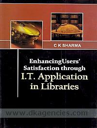 Enhancing users' satisfaction through IT application in libraries /