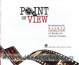 Point of view :  an annotated rights catalogue of books on Indian cinema : compiled from International Rights Exhibition of Books on Indian Cinema Towards Hundred Years of Indian Cinema, 20th New Delhi World Book Fair, 25 February to 4 March 2012, Pragati Maidan, New Delhi /