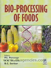 Bio-processing of foods /