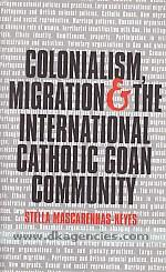 Colonialism, migration and the international Catholic Goan community /