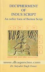 Decipherment of Indus script :  an earlier form of Brahmi script /