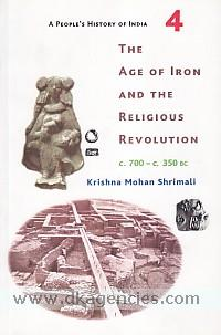 The age of iron and the religious revolution, c. 700 - c. 350 BC /