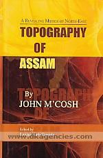 Topography of Assam :  [a revealing mirror of North-east] /