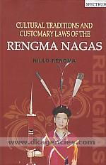 Cultural traditions and customary laws of the Rengma Nagas /