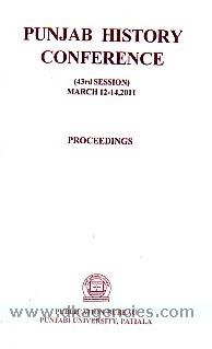 Punjab History Conference, 43rd Session, March 12-14, 2011 :  proceedings /