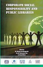 Corporate social responsibility and public libraries :  building a sustainable knowledge society : a festschrift in honour of Shri P.S.N. Murthy, former Manager (Library), Visakhapatnam Steel Plant, Visakhapatnam /
