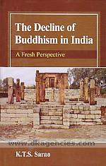 The decline of Buddhism in India :  a fresh perspective /