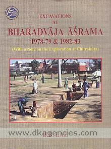 Excavations at Bharadvaja Asrama :  with a note on the exploration at Chitrakuta /