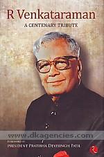R. Venkataraman :  a centenary tribute /