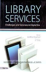 Library services :  challenges and solutions in digital era /