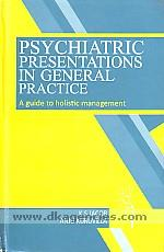 Psychiatric presentations in general practice :  a guide to holistic management /