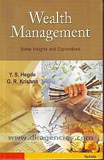 Wealth management :  some insights and explorations /
